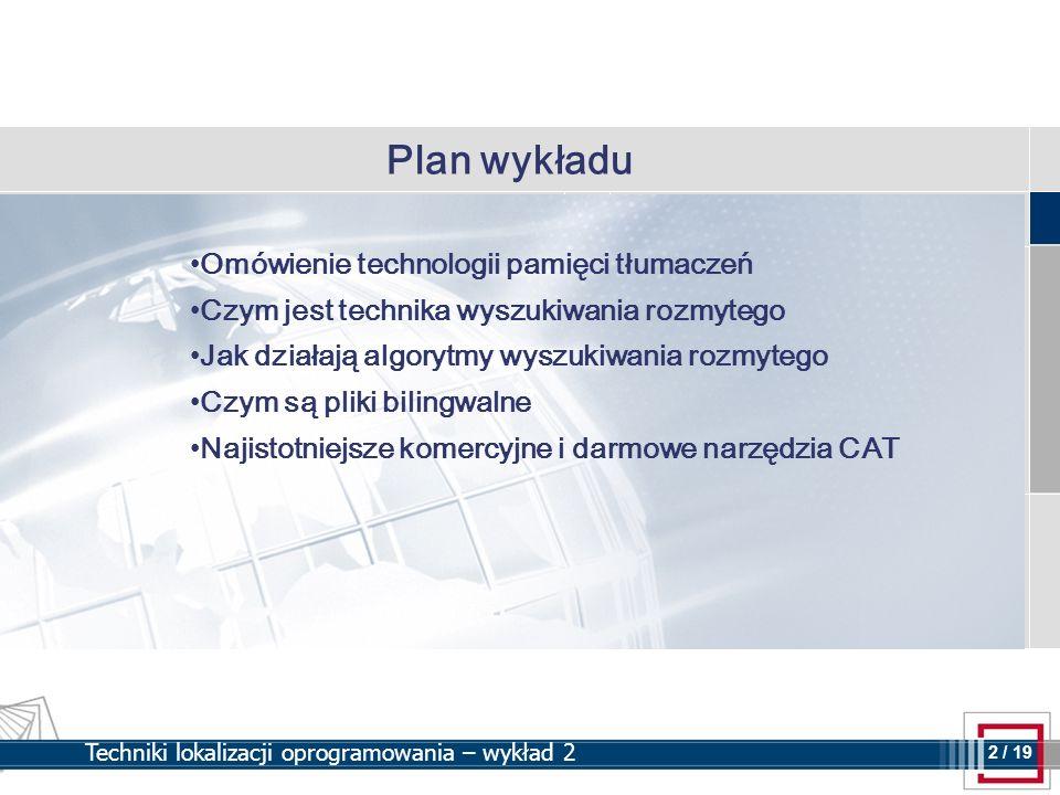 Plan wykładu Omówienie technologii pamięci tłumaczeń