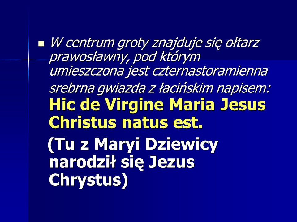 (Tu z Maryi Dziewicy narodził się Jezus Chrystus)