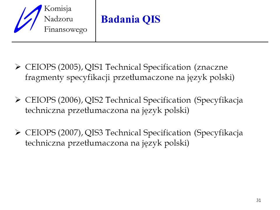 Badania QIS CEIOPS (2005), QIS1 Technical Specification (znaczne fragmenty specyfikacji przetłumaczone na język polski)