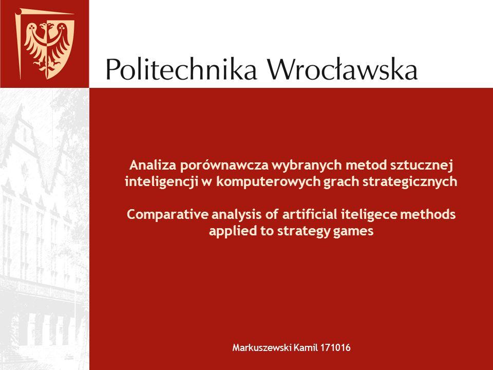 Analiza porównawcza wybranych metod sztucznej inteligencji w komputerowych grach strategicznych Comparative analysis of artificial iteligece methods applied to strategy games