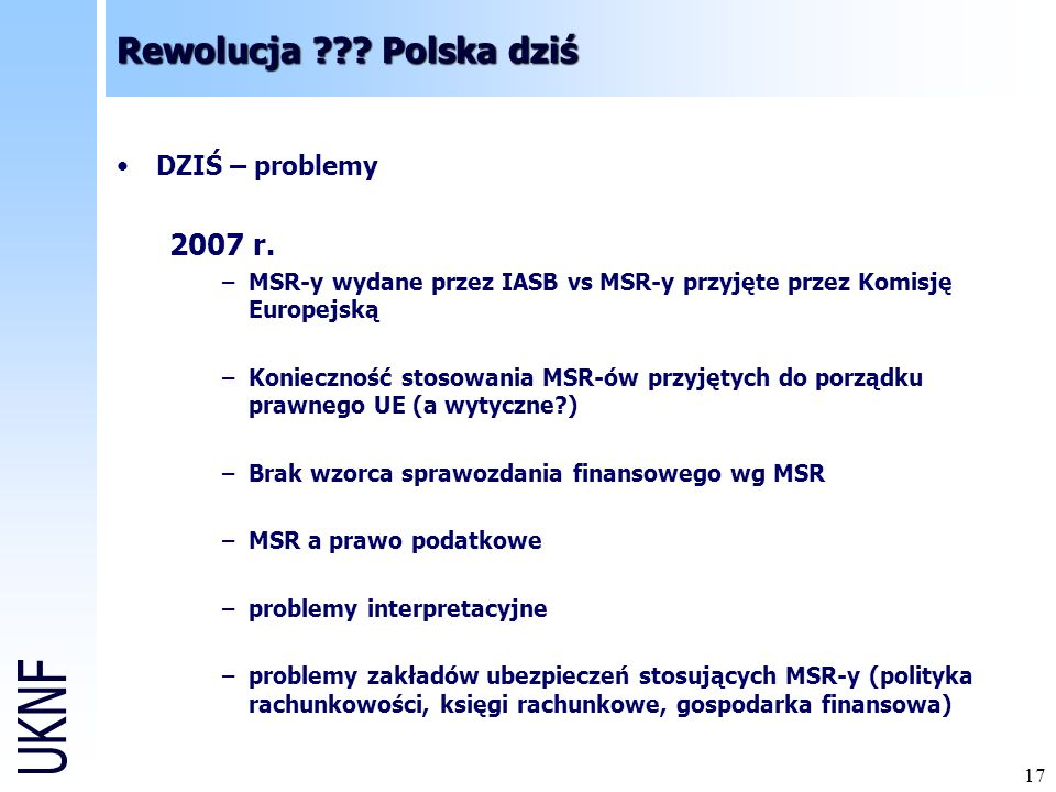 Rewolucja Polska dziś 2007 r. DZIŚ – problemy