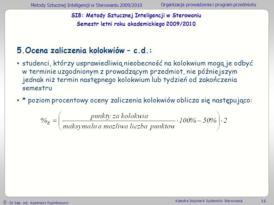 5.Ocena zaliczenia kolokwiów – c.d.:
