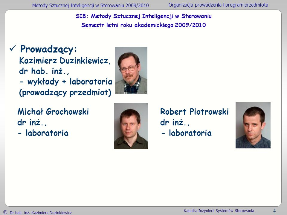 Prowadzący: Kazimierz Duzinkiewicz, dr hab. inż.,