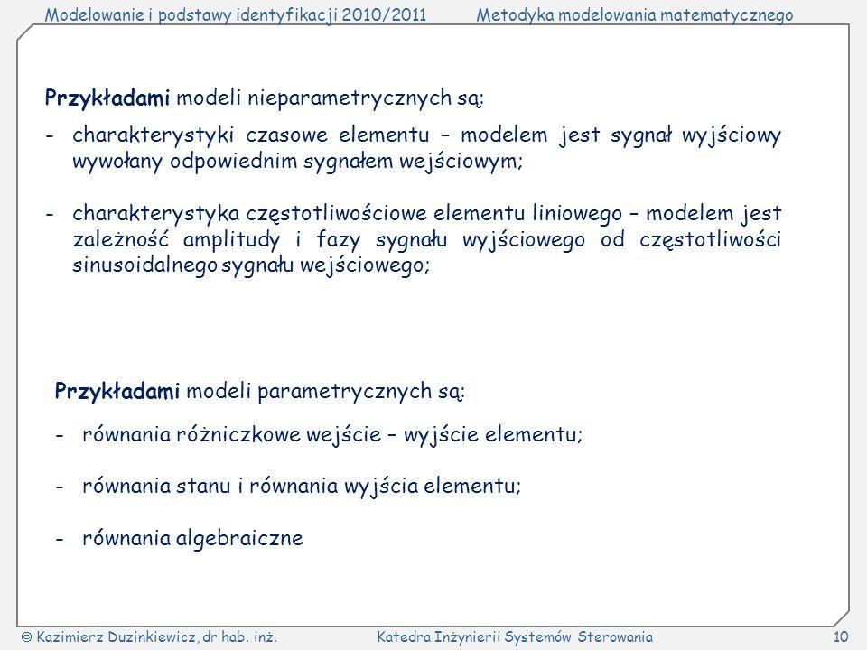 Przykładami modeli nieparametrycznych są:
