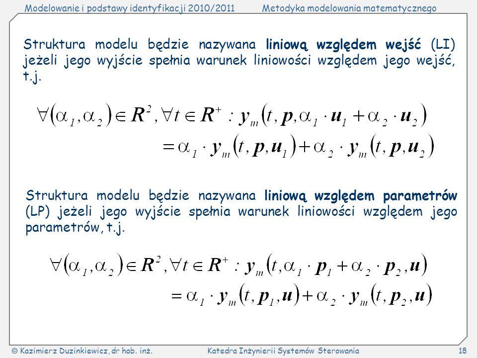 Struktura modelu będzie nazywana liniową względem wejść (LI) jeżeli jego wyjście spełnia warunek liniowości względem jego wejść, t.j.