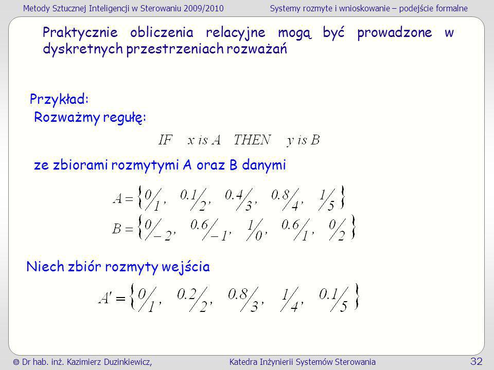 Praktycznie obliczenia relacyjne mogą być prowadzone w dyskretnych przestrzeniach rozważań