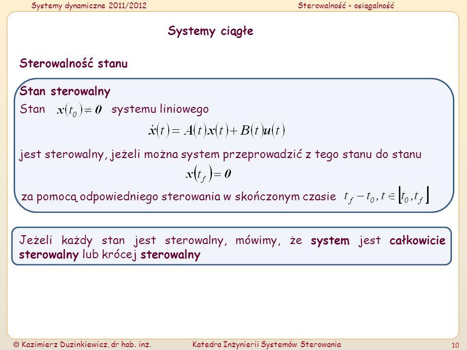 Systemy ciągłe Sterowalność stanu. Stan sterowalny. Stan systemu liniowego.