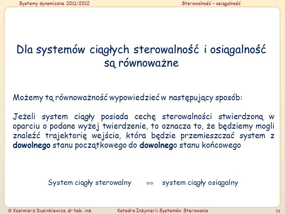 Dla systemów ciągłych sterowalność i osiągalność są równoważne