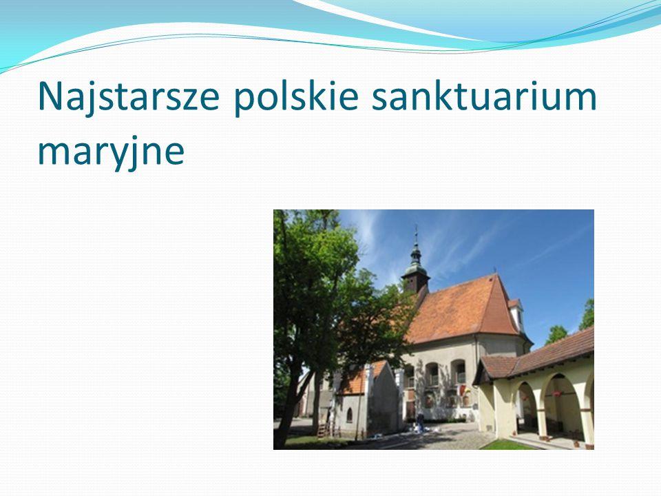 Najstarsze polskie sanktuarium maryjne
