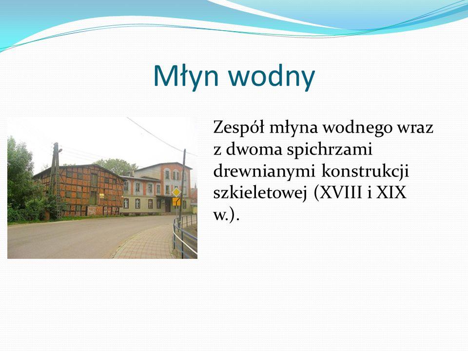 Młyn wodny Zespół młyna wodnego wraz z dwoma spichrzami drewnianymi konstrukcji szkieletowej (XVIII i XIX w.).