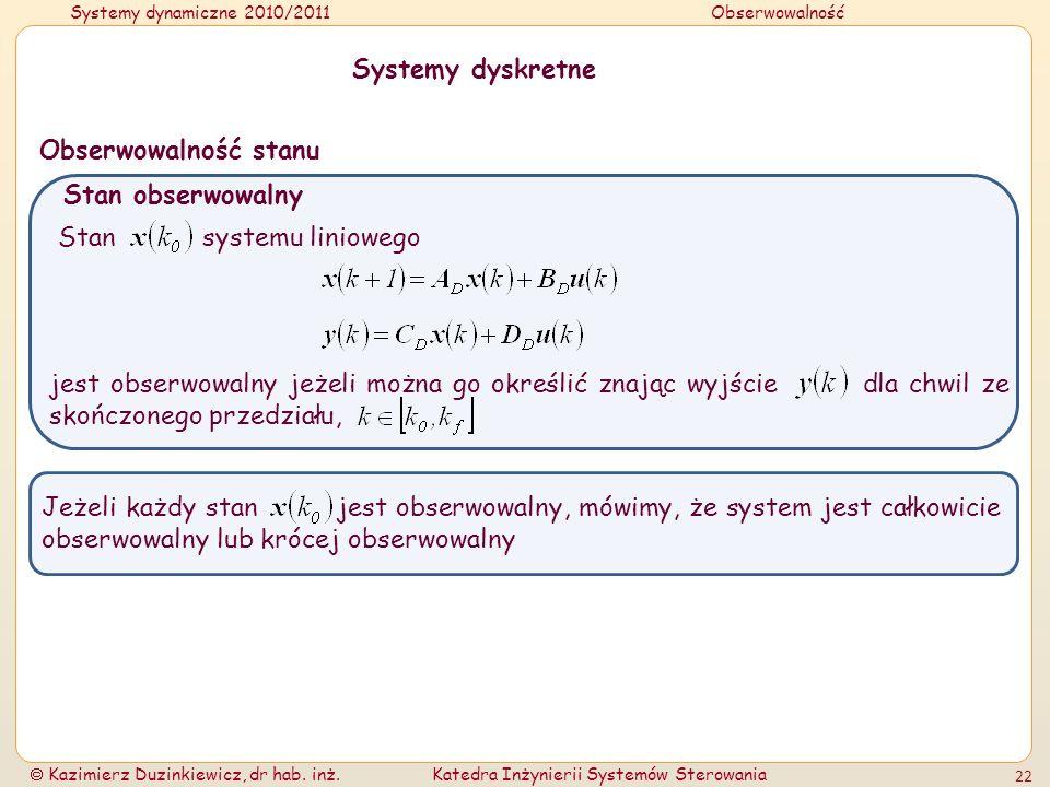 Systemy dyskretneObserwowalność stanu. Stan obserwowalny. Stan systemu liniowego.