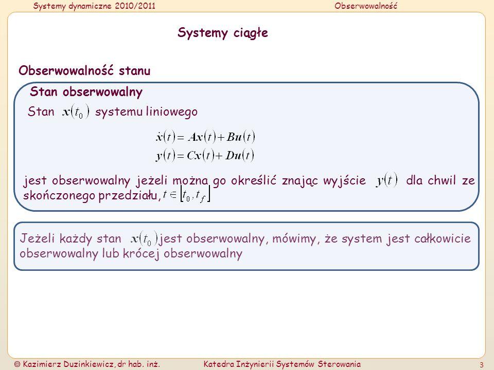 Systemy ciągłeObserwowalność stanu. Stan obserwowalny. Stan systemu liniowego.