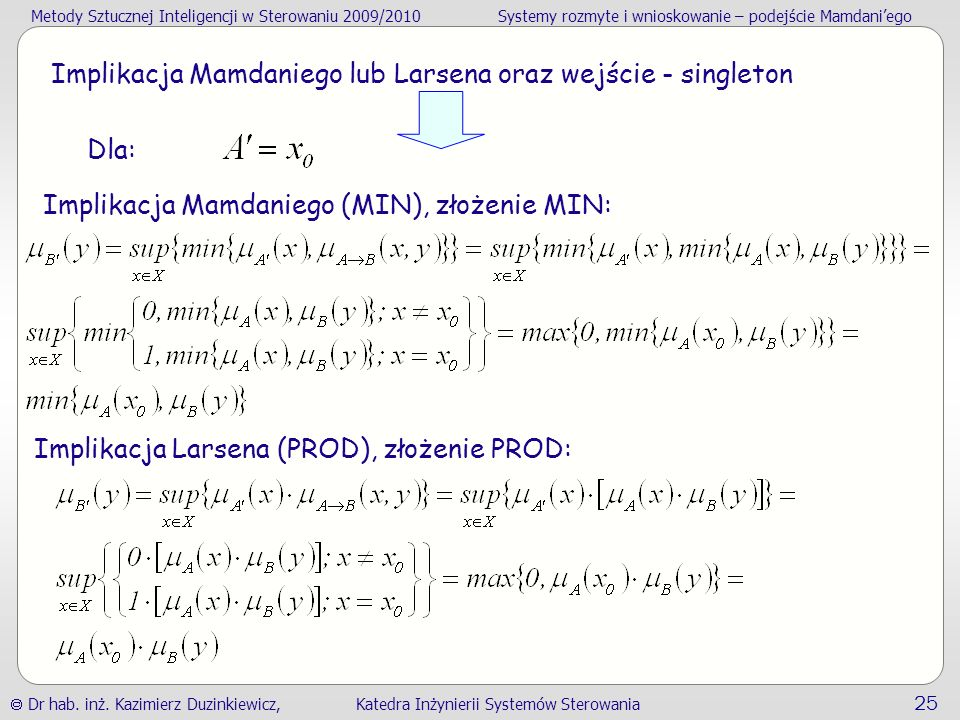 Implikacja Mamdaniego lub Larsena oraz wejście - singleton