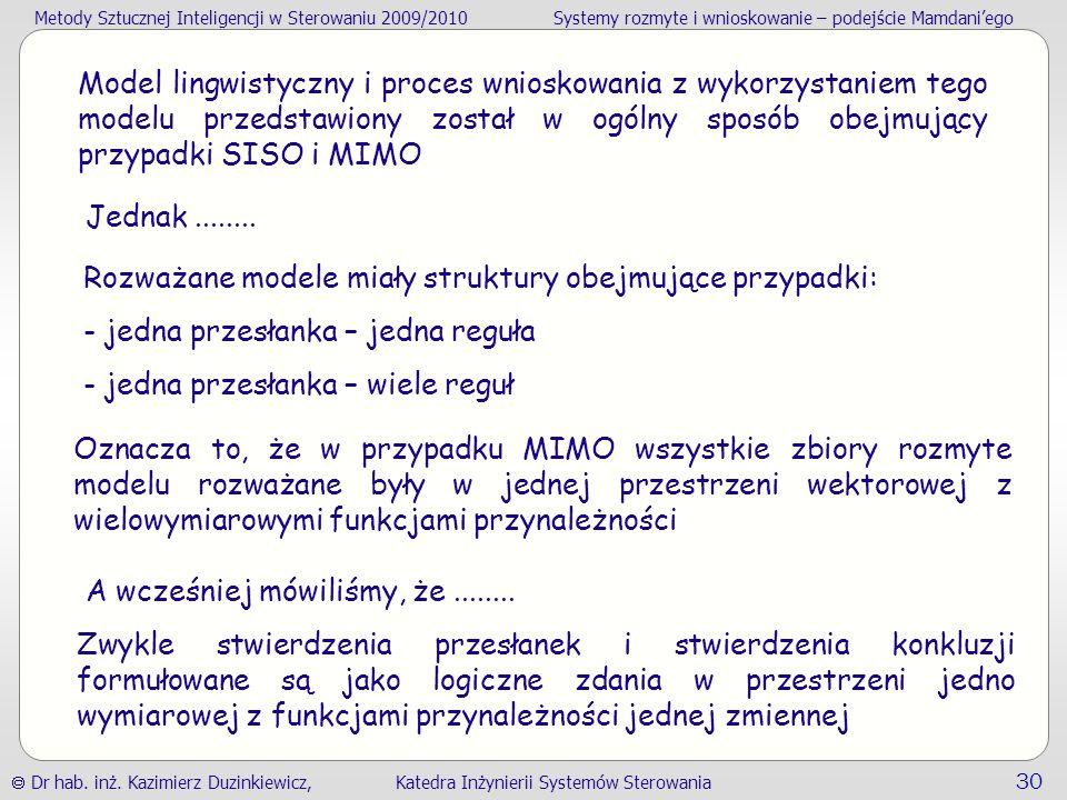 Model lingwistyczny i proces wnioskowania z wykorzystaniem tego modelu przedstawiony został w ogólny sposób obejmujący przypadki SISO i MIMO