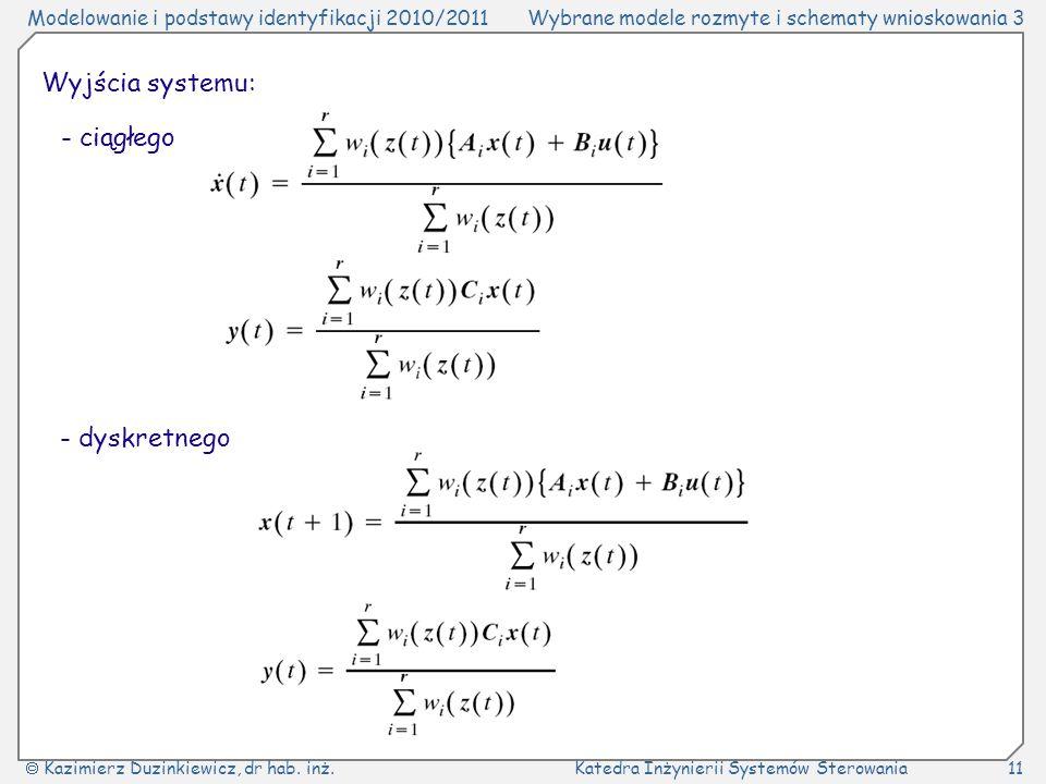 Wyjścia systemu: - ciągłego - dyskretnego