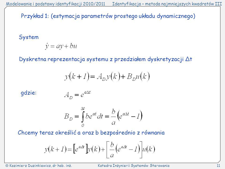 Przykład 1: (estymacja parametrów prostego układu dynamicznego)