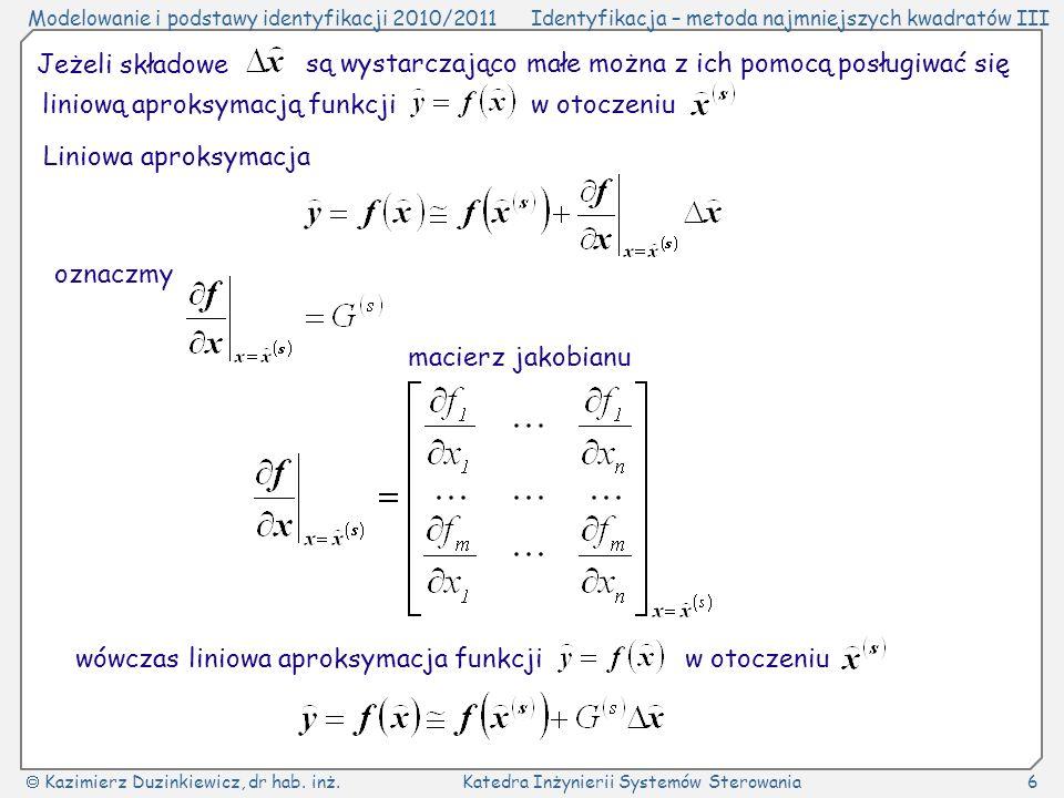 Jeżeli składowe są wystarczająco małe można z ich pomocą posługiwać się. liniową aproksymacją funkcji w otoczeniu.