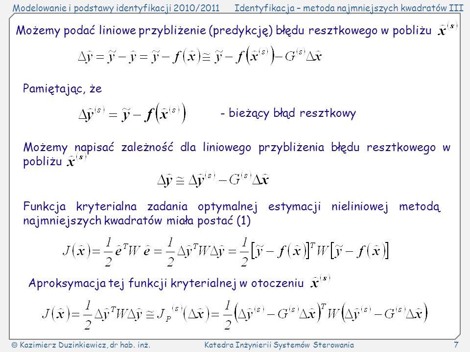 Możemy podać liniowe przybliżenie (predykcję) błędu resztkowego w pobliżu