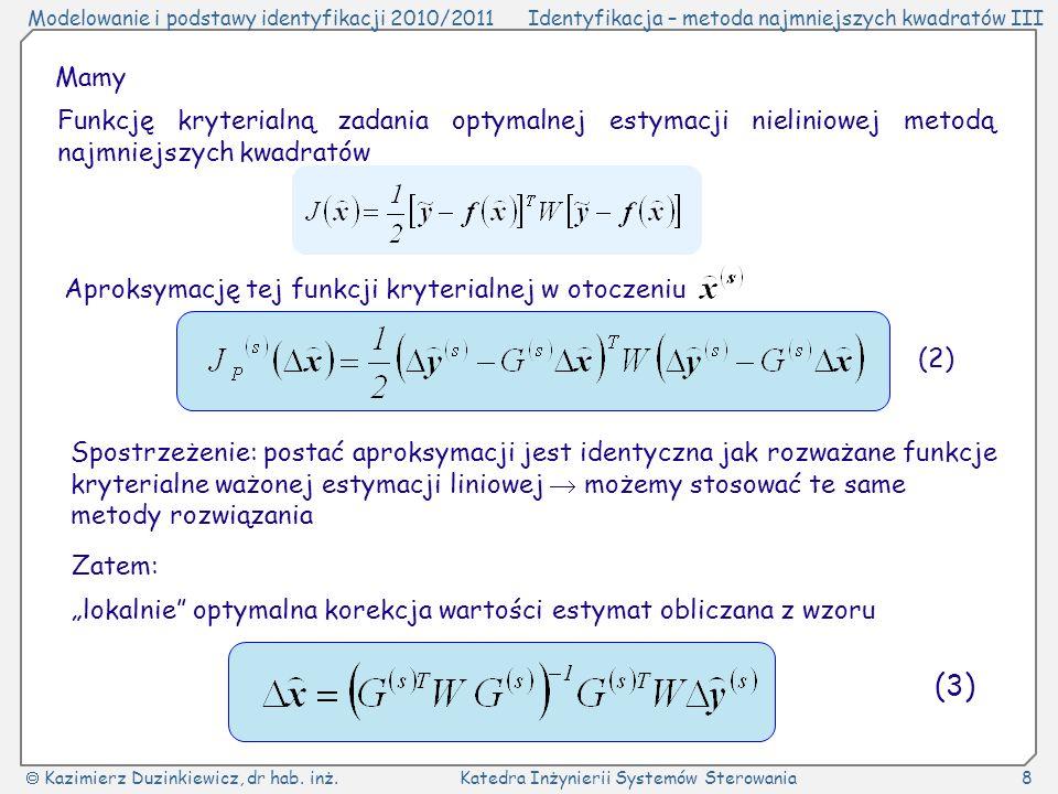 Mamy Funkcję kryterialną zadania optymalnej estymacji nieliniowej metodą najmniejszych kwadratów. Aproksymację tej funkcji kryterialnej w otoczeniu.