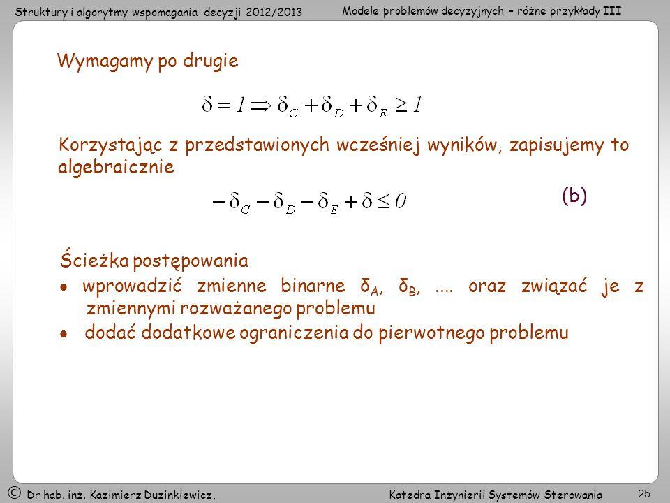 Wymagamy po drugie Korzystając z przedstawionych wcześniej wyników, zapisujemy to algebraicznie. (b)