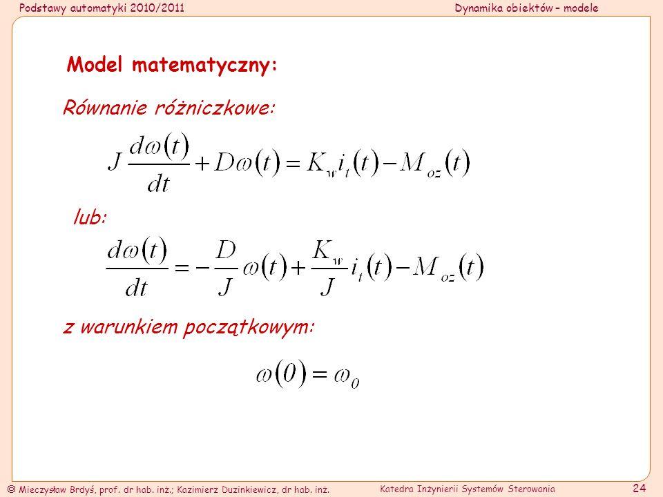Model matematyczny: Równanie różniczkowe: lub: z warunkiem początkowym: