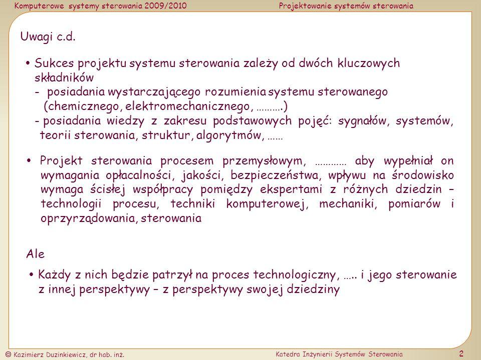 Uwagi c.d.  Sukces projektu systemu sterowania zależy od dwóch kluczowych składników.