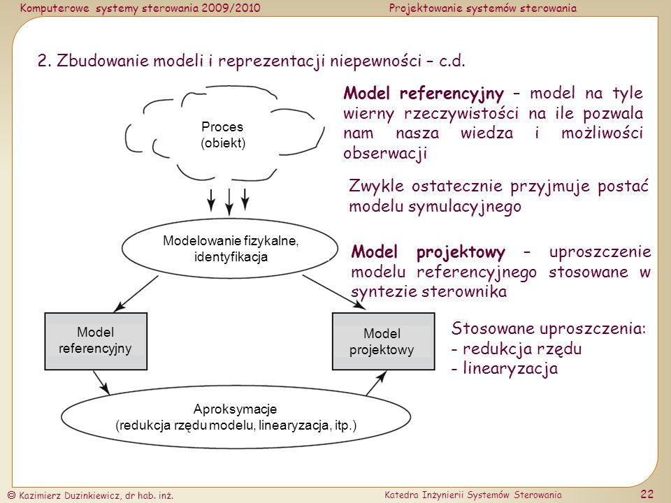 2. Zbudowanie modeli i reprezentacji niepewności – c.d.