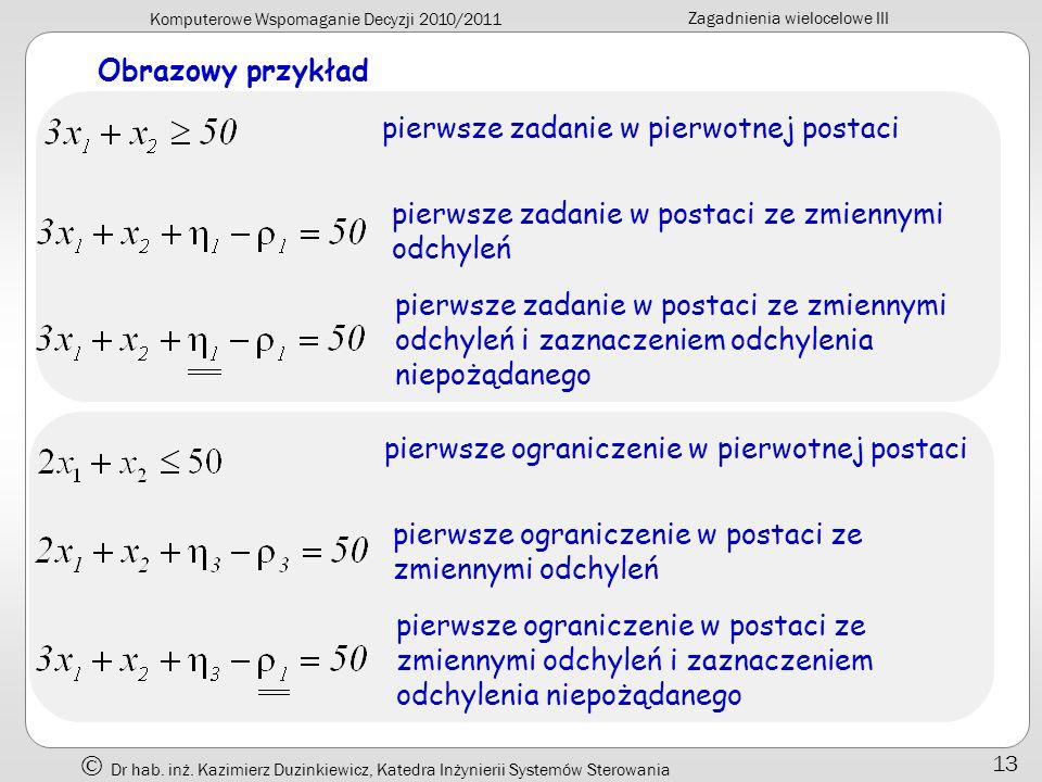 Obrazowy przykład pierwsze zadanie w pierwotnej postaci. pierwsze zadanie w postaci ze zmiennymi odchyleń.