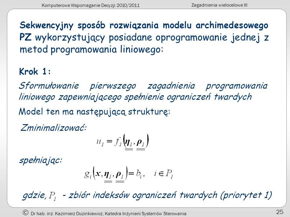 Sekwencyjny sposób rozwiązania modelu archimedesowego PZ wykorzystujący posiadane oprogramowanie jednej z metod programowania liniowego: