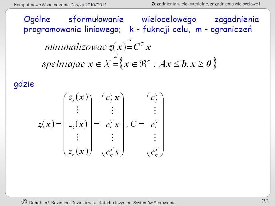 Ogólne sformułowanie wielocelowego zagadnienia programowania liniowego; k - fukncji celu, m - ograniczeń