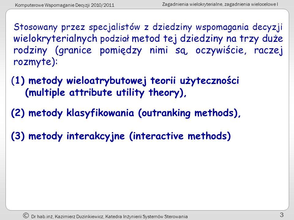 (2) metody klasyfikowania (outranking methods),