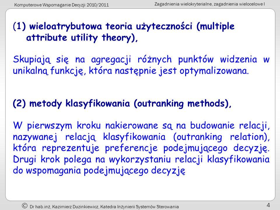 (1) wieloatrybutowa teoria użyteczności (multiple attribute utility theory),