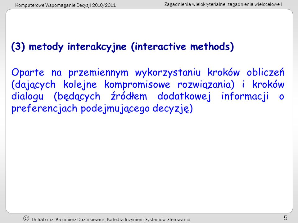 (3) metody interakcyjne (interactive methods)