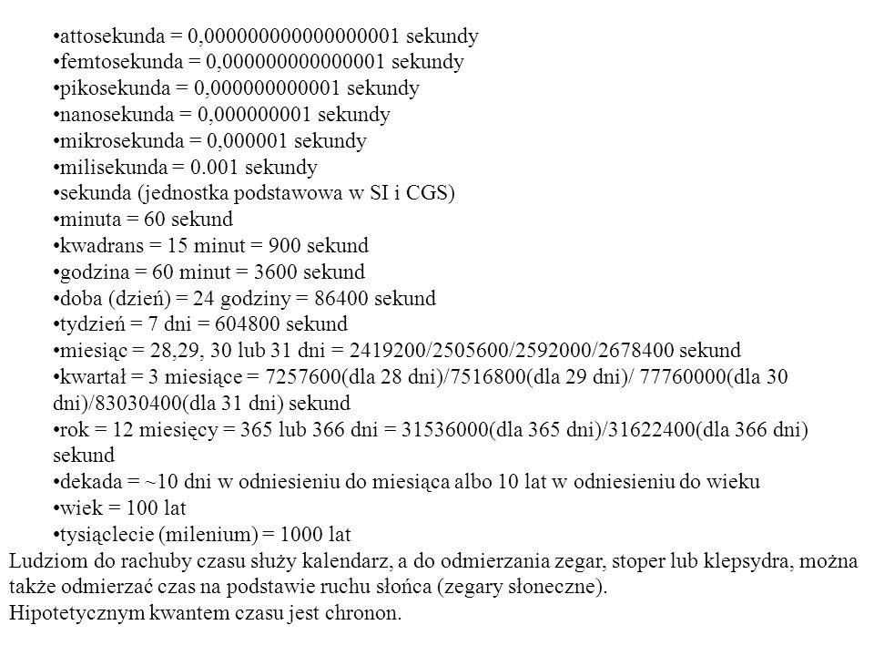attosekunda = 0,000000000000000001 sekundy femtosekunda = 0,000000000000001 sekundy. pikosekunda = 0,000000000001 sekundy.