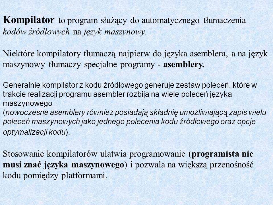 Kompilator to program służący do automatycznego tłumaczenia kodów źródłowych na język maszynowy.