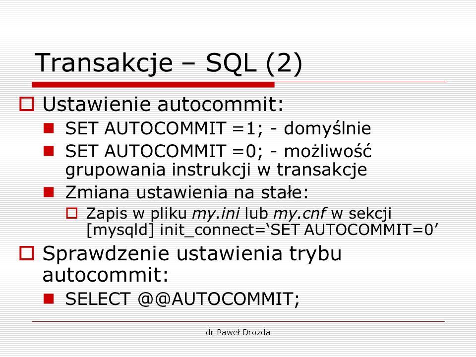 Transakcje – SQL (2) Ustawienie autocommit: