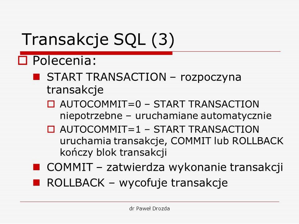 Transakcje SQL (3) Polecenia: