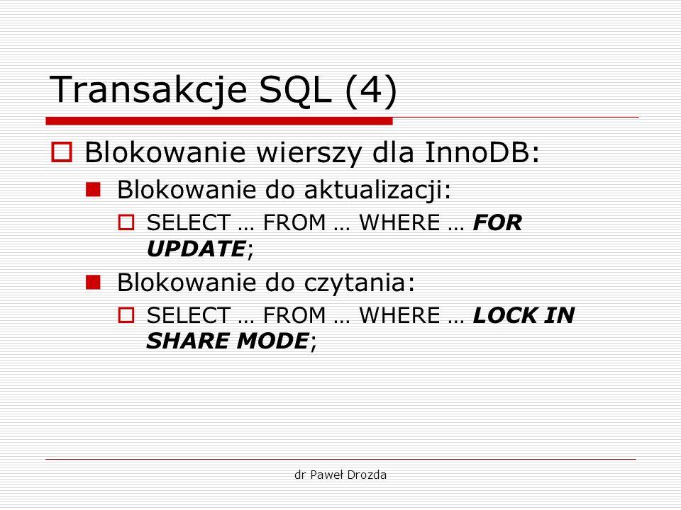 Transakcje SQL (4) Blokowanie wierszy dla InnoDB: