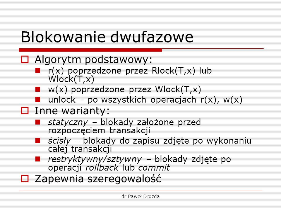 Blokowanie dwufazowe Algorytm podstawowy: Inne warianty: