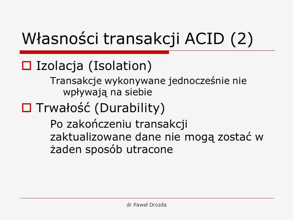 Własności transakcji ACID (2)