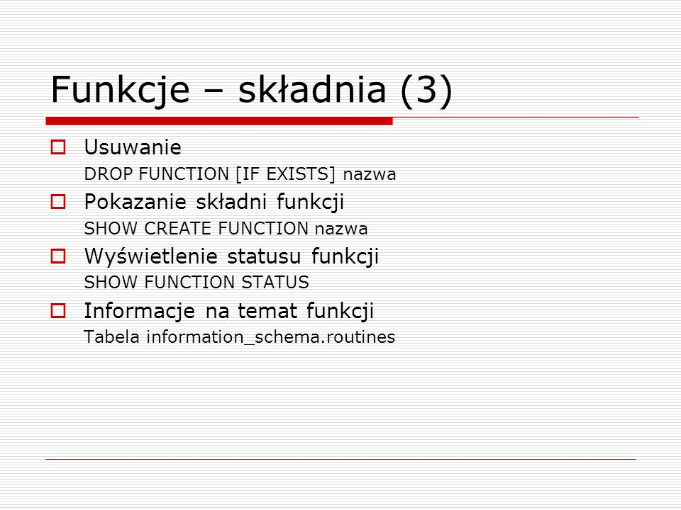 Funkcje – składnia (3) Usuwanie Pokazanie składni funkcji