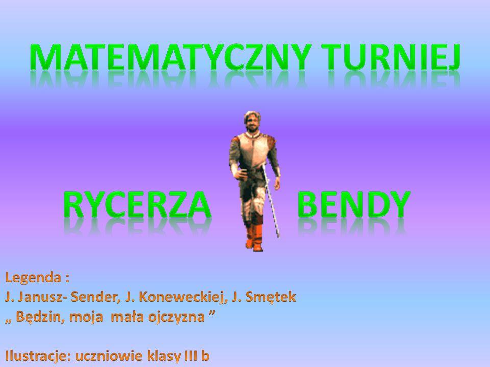 Matematyczny turniej Rycerza Bendy Legenda :