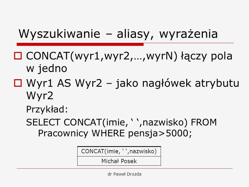 Wyszukiwanie – aliasy, wyrażenia