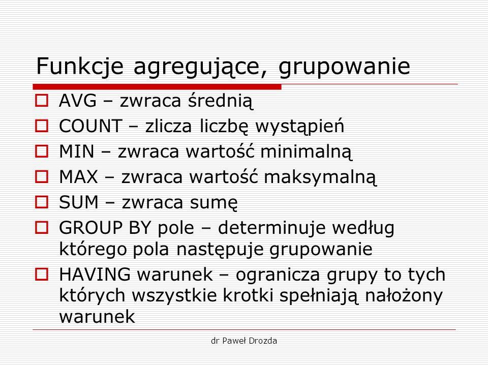 Funkcje agregujące, grupowanie