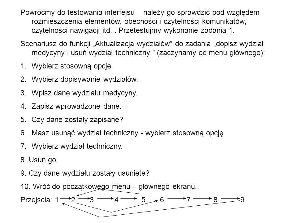 Powróćmy do testowania interfejsu – należy go sprawdzić pod względem rozmieszczenia elementów, obecności i czytelności komunikatów, czytelności nawigacji itd. . Przetestujmy wykonanie zadania 1.
