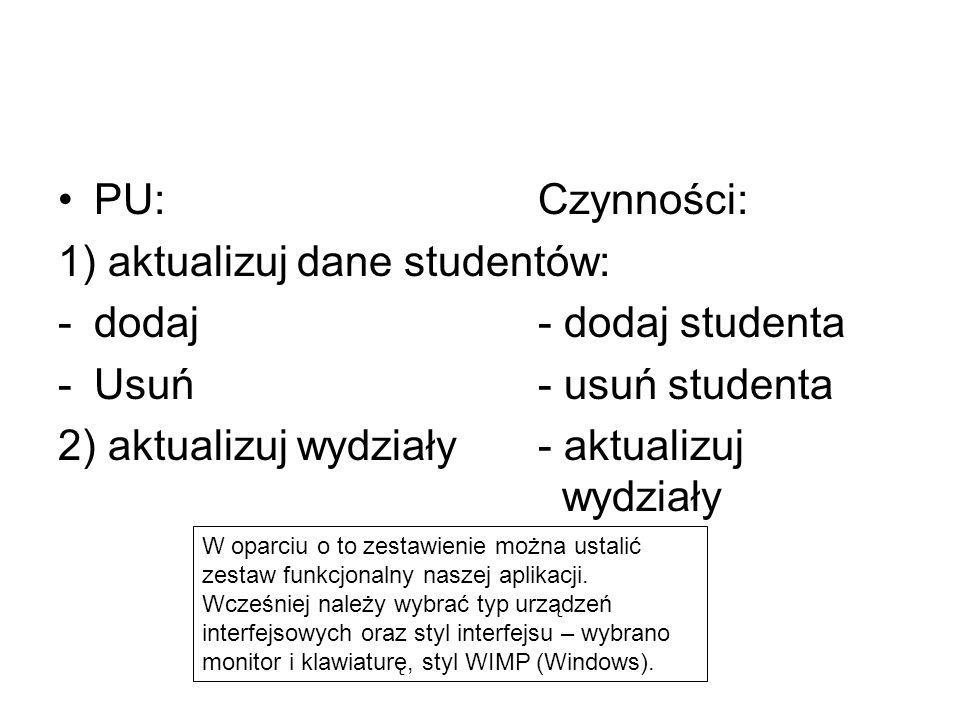 1) aktualizuj dane studentów: dodaj - dodaj studenta