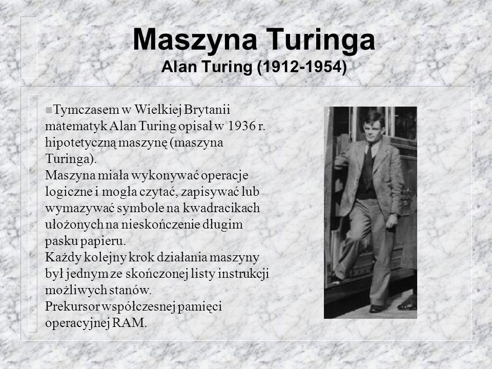 Maszyna Turinga Alan Turing (1912-1954)