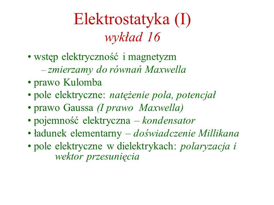 Elektrostatyka (I) wykład 16
