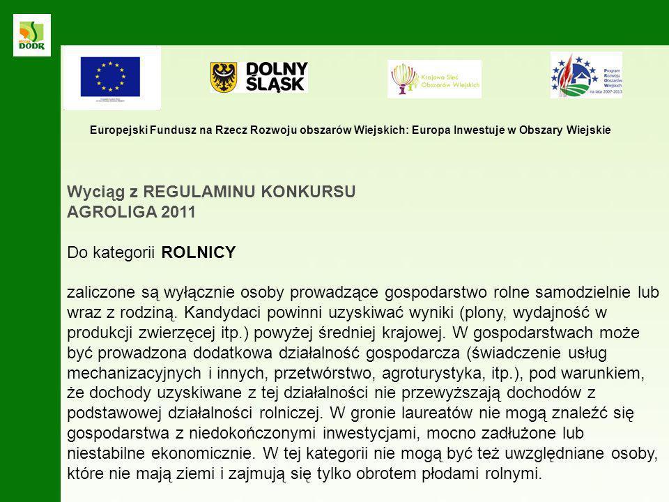 Wyciąg z REGULAMINU KONKURSU AGROLIGA 2011 Do kategorii ROLNICY
