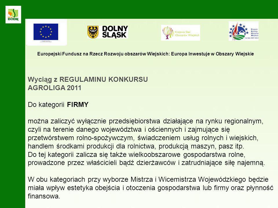 Wyciąg z REGULAMINU KONKURSU AGROLIGA 2011 Do kategorii FIRMY